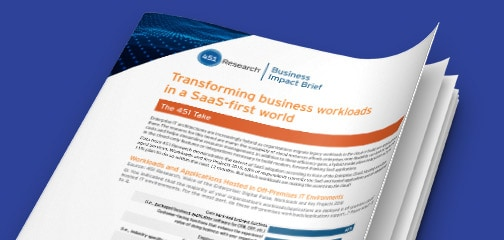 451 Research Brief: Transforming business workloads in a SaaS-first world